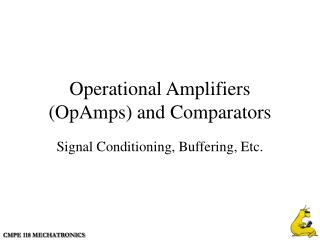 Operational Amplifiers (OpAmps) and Comparators