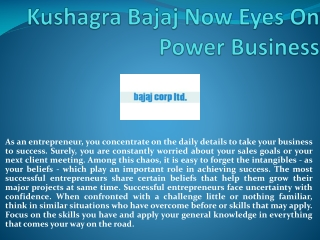 Kushagra Bajaj Now Eyes On Power Business