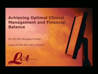 Achieving Optimal Clinical Management and Financial Balance