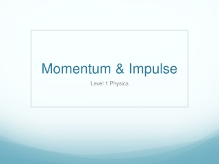 Momentum & Impulse