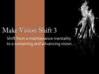 Make Vision Shift 3