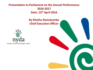 Presentation to Parliament on the Annual Performance 2016-2017 Date: 13 th April 2016
