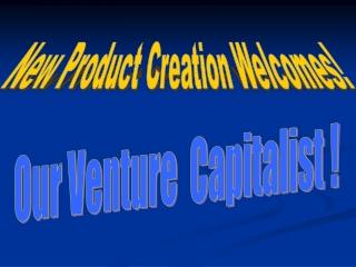 Our Venture Capitalist !