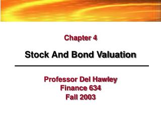 Professor Del Hawley Finance 634