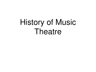 History of Music Theatre