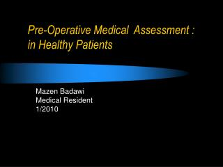 Pre-Operative Medical  Assessment : in Healthy Patients
