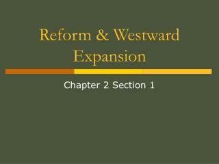 Reform & Westward Expansion