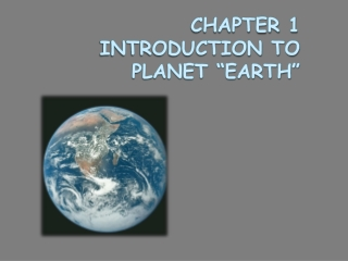 """CHAPTER 1 Introduction to Planet """"Earth"""""""