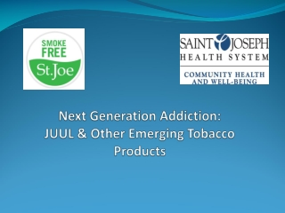Next Generation Addiction: JUUL & Other Emerging Tobacco Products