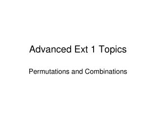 Advanced Ext 1 Topics