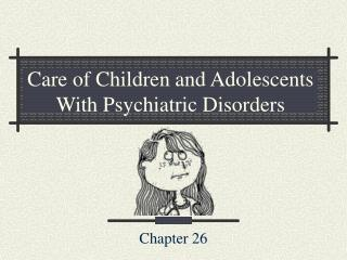 Care of Children and Adolescents With Psychiatric Disorders
