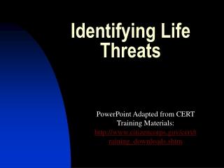 Identifying Life Threats