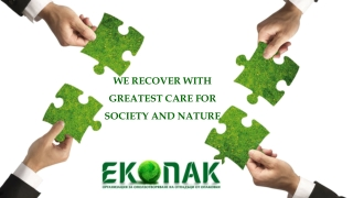 WE RECOVER WITH GREATEST CARE FOR SOCIETY AND NATURE