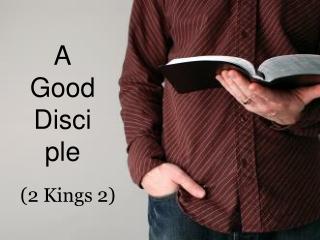 A Good Disciple