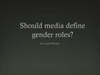 Should media define gender roles?