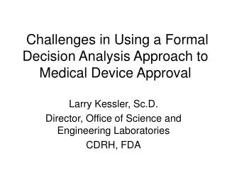 Challenges in Using a Formal Decision Analysis Approach to Medical Device Approval