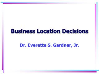Business Location Decisions
