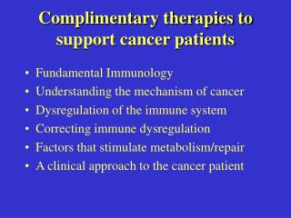 Complimentary therapies to support cancer patients