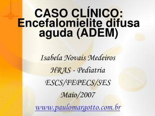 CASO CLÍNICO: Encefalomielite difusa aguda (ADEM)