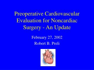 Preoperative Cardiovascular Evaluation for Noncardiac Surgery - An Update