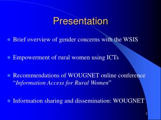 Information Access for Rural Women Experience of Women of Uganda Network WOUGNET  By Dorothy Okello, Coordinator, WOUGNE