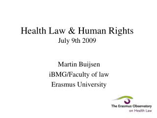 Health Law & Human Rights July 9th 2009