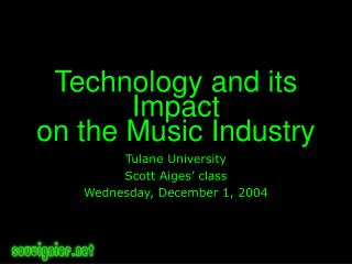 Technology and its Impact  on the Music Industry