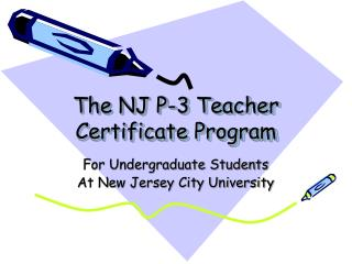 The NJ P-3 Teacher Certificate Program