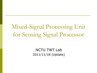 Mixed-Signal Processing Unit for Sensing Signal Processor