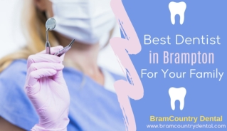 Know Why You Need Best Dentist in Brampton for your Family