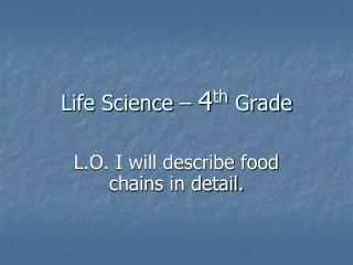 Life Science – 4 th Grade