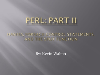 PERL: part II hashes, foreach control statements, and the split function
