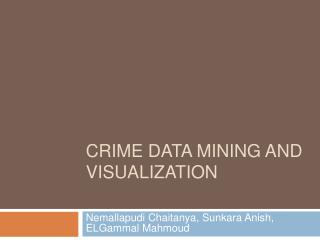 Crime Data Mining and Visualization