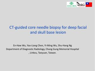 CT-guided core needle biopsy for deep facial and skull base lesion