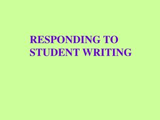 RESPONDING TO STUDENT WRITING