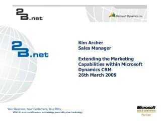 Kim Archer Sales Manager  Extending the Marketing Capabilities within Microsoft Dynamics CRM  26th March 2009