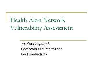 Health Alert Network Vulnerability Assessment