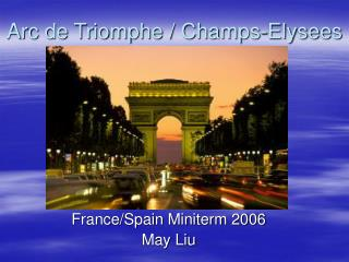 Arc de Triomphe / Champs-Elysees