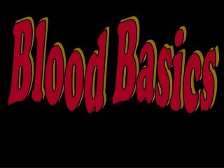 Blood Basics