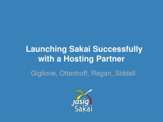 Launching Sakai Successfully with a Hosting Partner