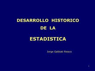 DESARROLLO  HISTORICO  DE  LA  ESTADISTICA
