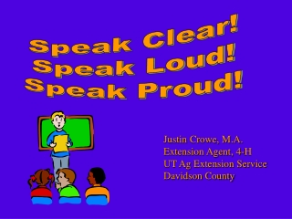 Speak Clear! Speak Loud! Speak Proud!