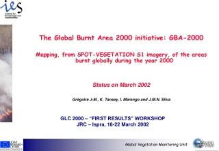 The Global Burnt Area 2000 initiative: GBA-2000