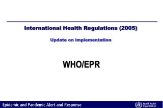 International Health Regulations (2005) Update on implementation