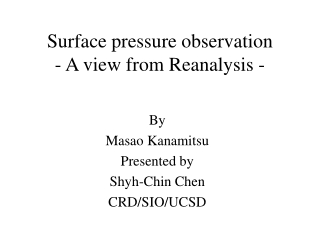 Surface pressure observation - A view from Reanalysis -