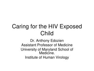 Caring for the HIV Exposed Child