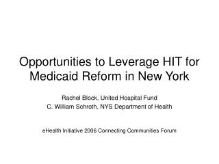 Opportunities to Leverage HIT for Medicaid Reform in New York
