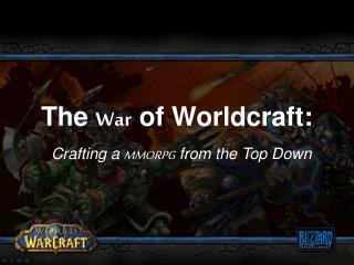 The  War  of Worldcraft: