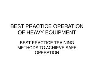 BEST PRACTICE OPERATION OF HEAVY EQUIPMENT