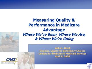 Measuring Quality & Performance in Medicare Advantage Where We've Been, Where We Are,  & Where We're Going